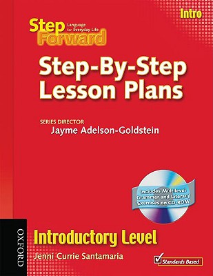 Step Forward Introductory Level Step-By-Step Lesson Plans By Santamaria, Jenni Currie/ Adelson-Goldstein, Jayme (DRT)